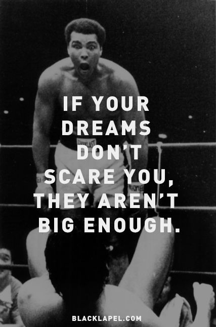 If you dreams don't scare you, they aren't big enough quote